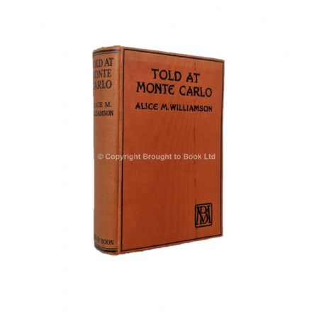 Told At Monte Carlo by Alice M. Williamson First Edition Mills & Boon 1926